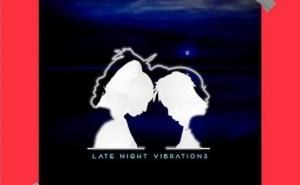 Late Night Vibrations BY Ycee X Bella